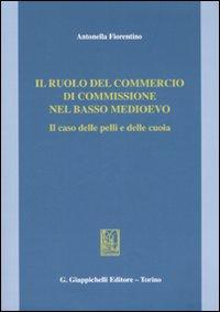 Il ruolo del commercio di commissione nel Basso Medioevo. Il caso delle pelli e delle cuoia