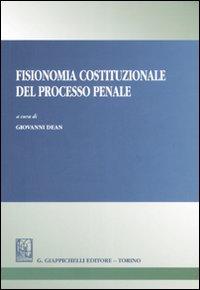 Fisionomia costituzionale del processo penale