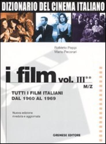 Dizionario del cinema italiano. I film. Vol. 3/2: Tutti i film italiani dal 1960 al 1969. M-Z