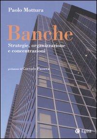 Banche. Strategia, organizzazione e concentrazioni