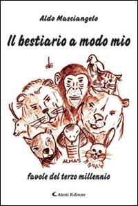 Il bestiario a modo mio. Favole del terzo millennio
