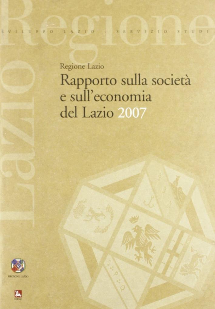 Rapporto sulla società e sull'economia del Lazio 2007.