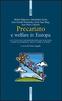 Precariato e welfare in Europa. La tutela dei lavoratori precari in Belgio, Francia, Germania, Inghilterra e Spagna.