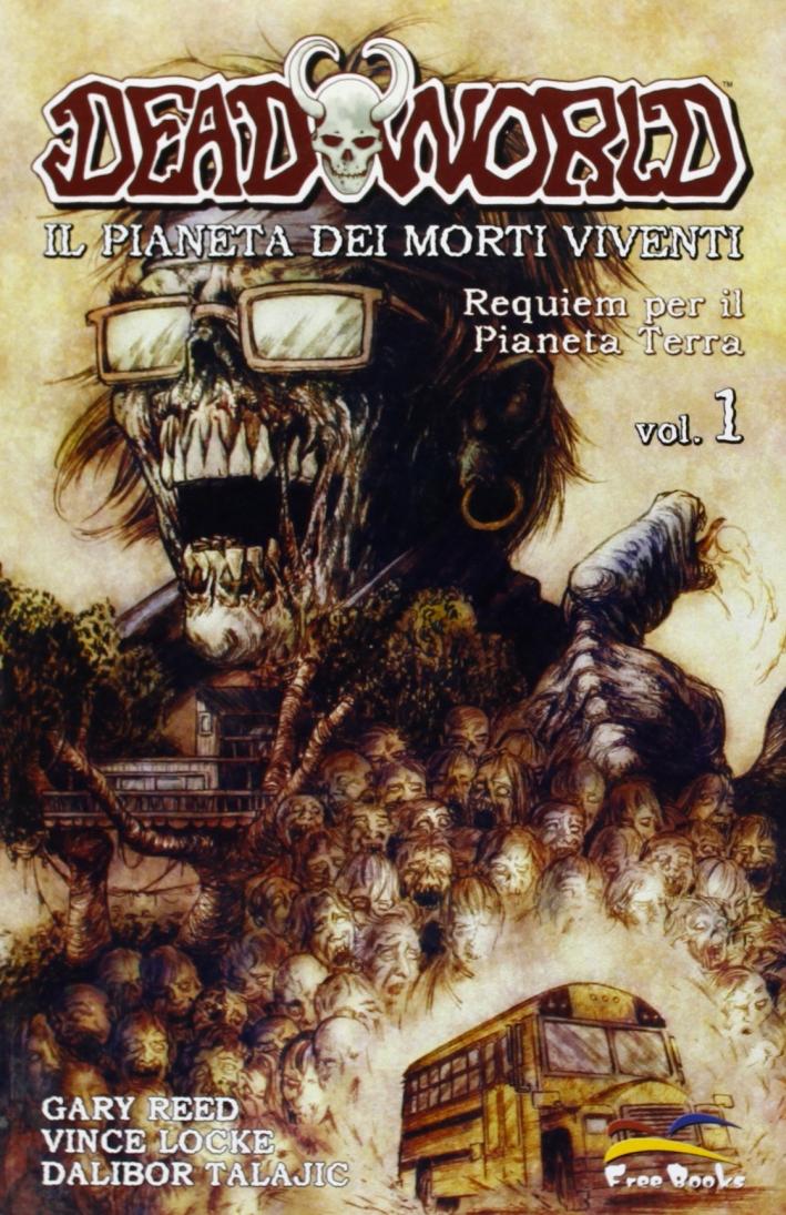Deadworld. Il Pianeta dei Morti Viventi. Vol. 1. Requiem per il Pianeta Terra