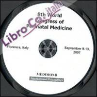 Fourth World congress of perinatal medicine-WCPM (Florence, 9-13 September, 2007). CD-ROM