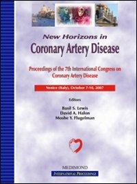 New horizons in coronary artery disease. Proceedings of the 7th International congress on coronary artery disease (Venice, 7-10 October 2007)