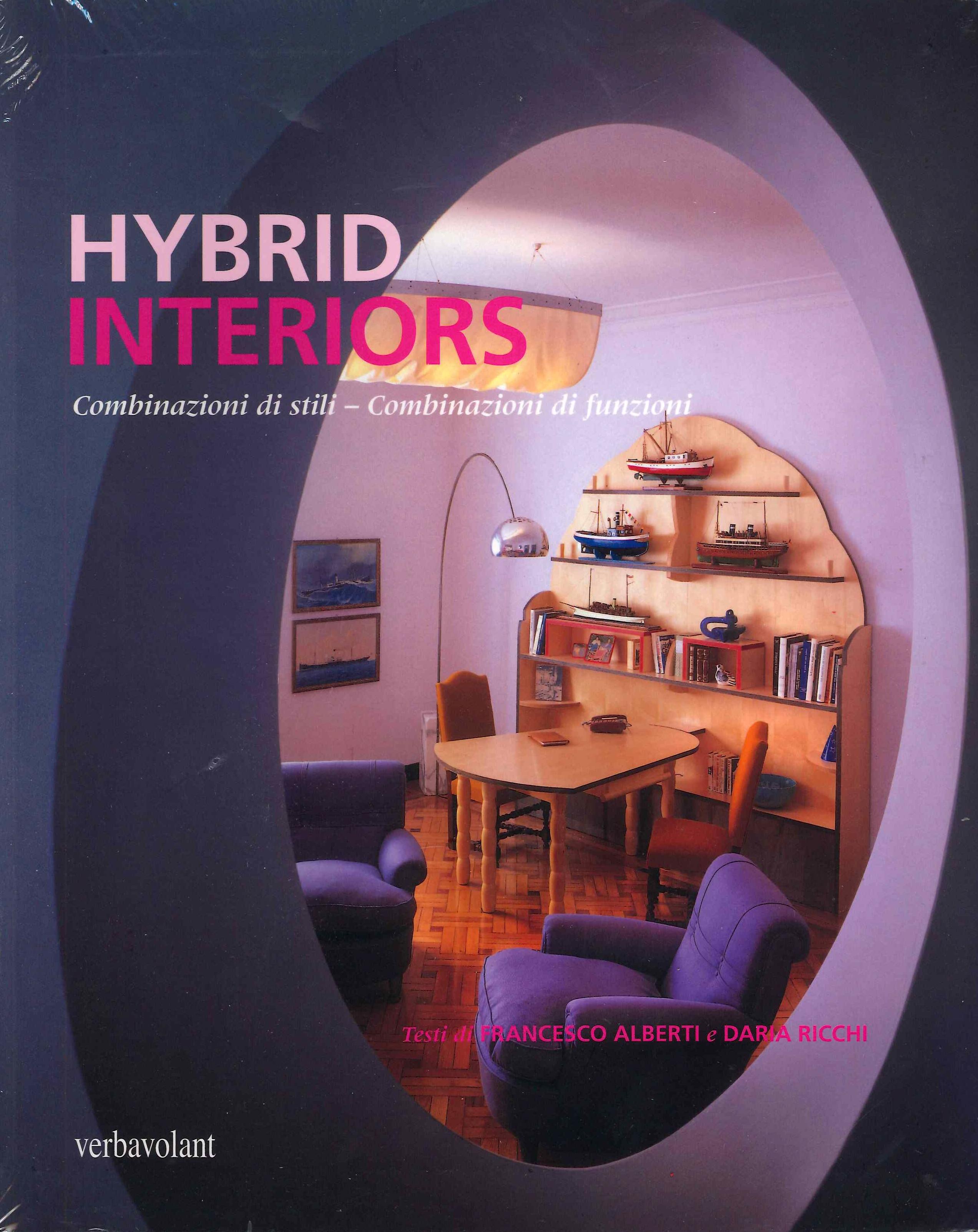Hybrid Interiors. Combinazioni di Stili - Combinazioni di Funzioni