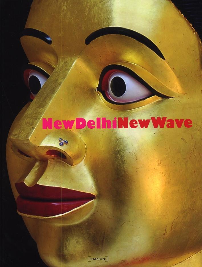 New Delhi. New Wave. [Ed. italiana/inglese]