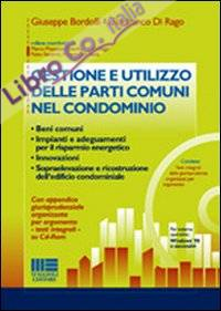 Gestione e utilizzo delle parti comuni nel condominio.