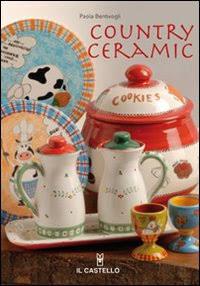Country ceramic. Ediz. illustrata