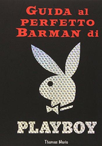 Guida al perfetto barman di Playboy