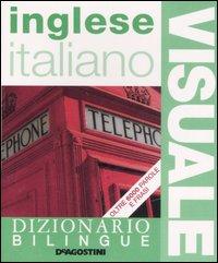 Dizionario visuale bilingue. Inglese-italiano. Ediz. bilingue
