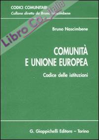 Comunità e unione europea. Codice delle istituzioni.