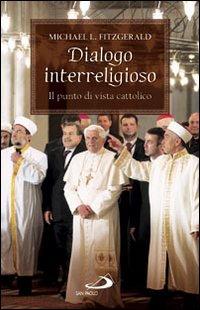 Dialogo interreligioso. Il punto di vista cattolico.