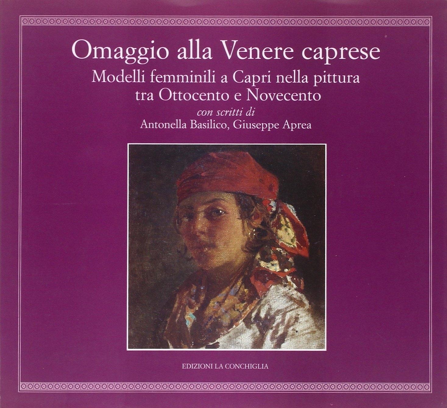 Omaggio alla Venere Caprese. Modelli femminili a Capri nella pittura tra Ottocento e Novecento.