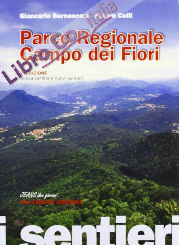 I Sentieri. Parco Regionale Campo dei Fiori.