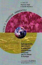 Salvaguardia del creato e sviluppo sostenibile: orizzonti per le chiese in Europa. Con DVD.