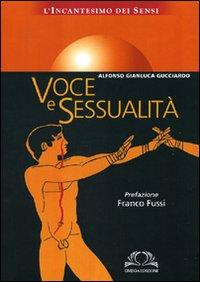 Voce e sessualità. L'incantesimo dei sensi.