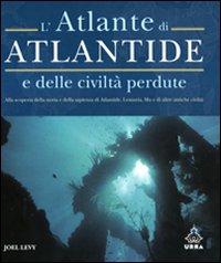 L'atlante di Atlantide e delle civiltà perdute.
