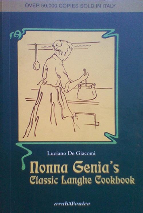 Nonna Genia's. Classic Langhe cookbook.