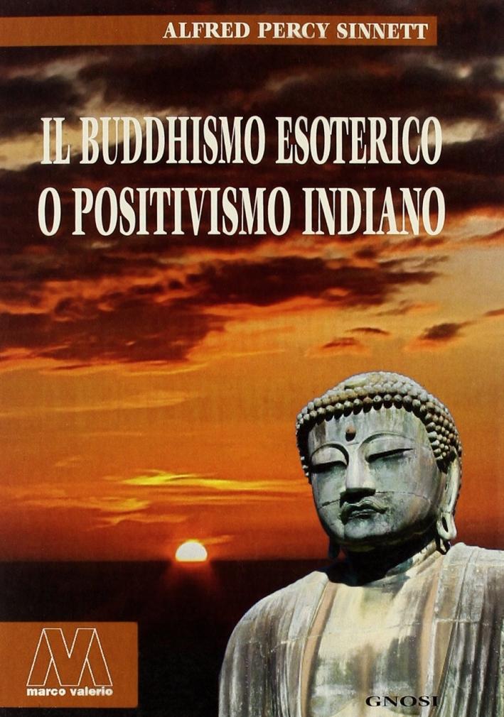Il buddhismo esoterico o positivismo indiano.