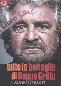 Tutte le battaglie di Beppe Grillo.