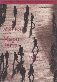 Mapu Terra. Dalla Patagonia a Milano un viaggio alla ricerca della propria terra.