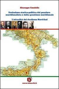 Evoluzione storico-politica del pensiero meridionalista e della questione meridionale. L'attualità del dualismo Nord-Sud.