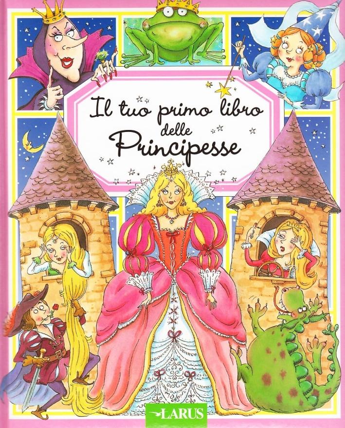 Il tuo primo libro delle principesse.