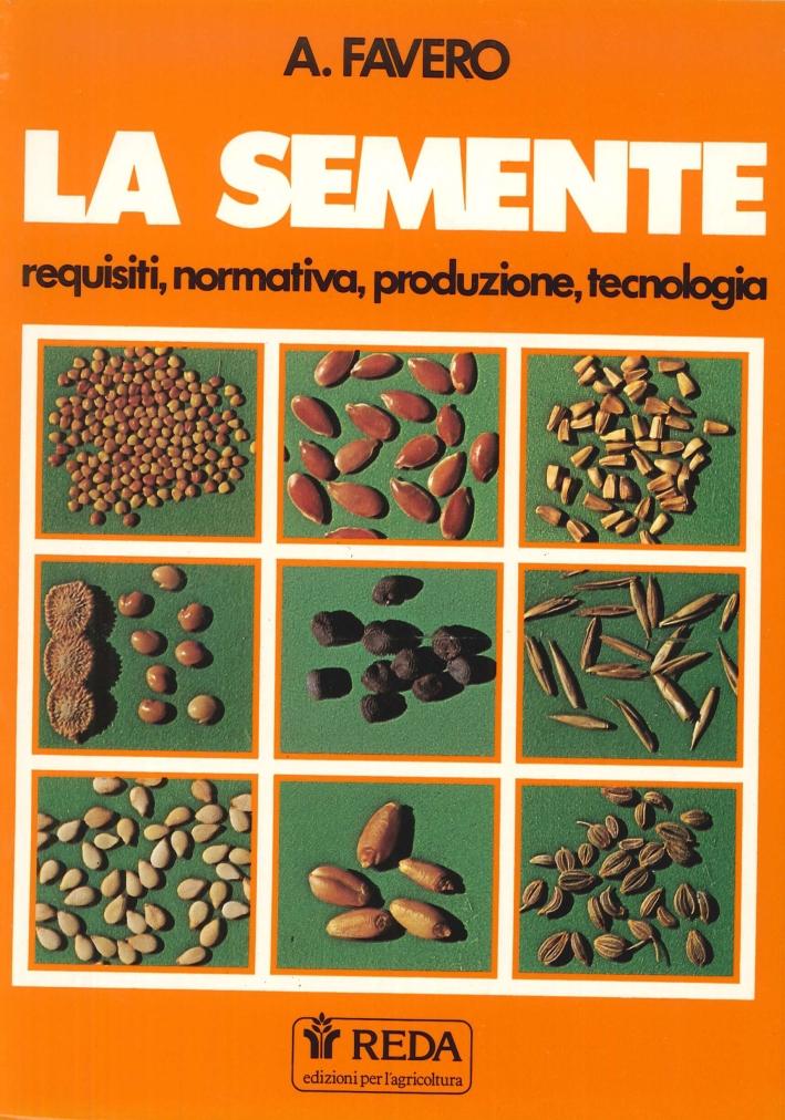 La Semente, Requisiti, Normativa, Produzione.