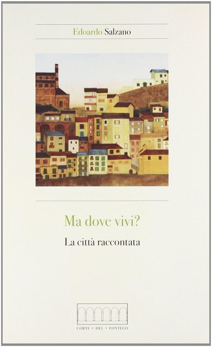 Ma dove vivi? La città raccontata.