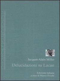 Delucidazioni su Lacan.