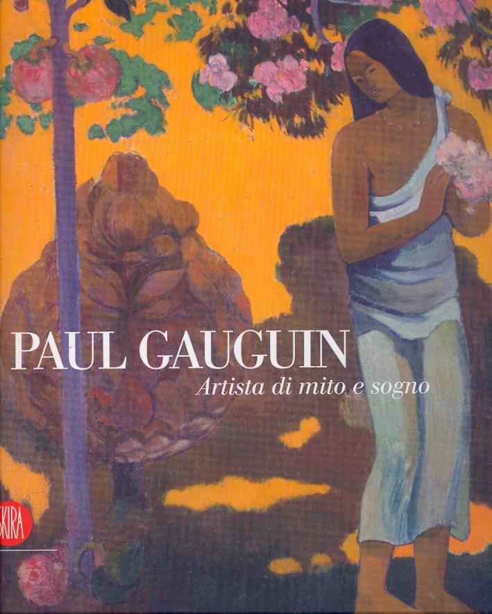 Paul Gauguin. Artista di Mito e Sogno.