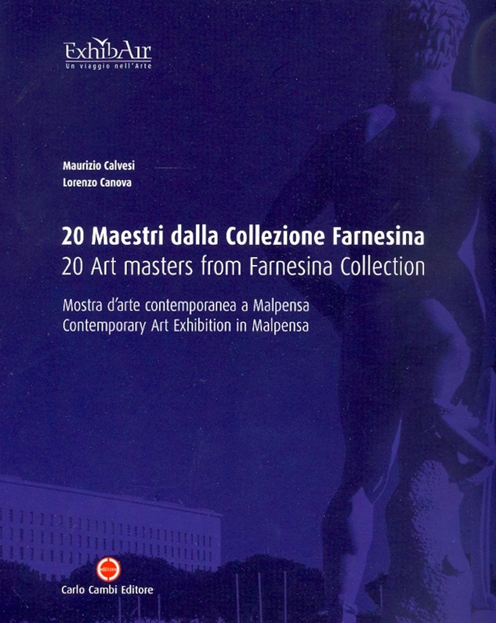 20 Maestri della Collezione Farnesina. 20 Art Masters from Farnesina Collection.