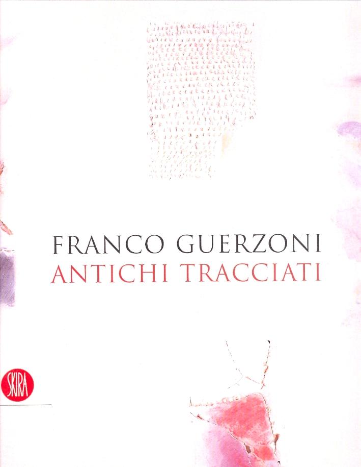 Franco Guerzoni. Antichi tracciati.