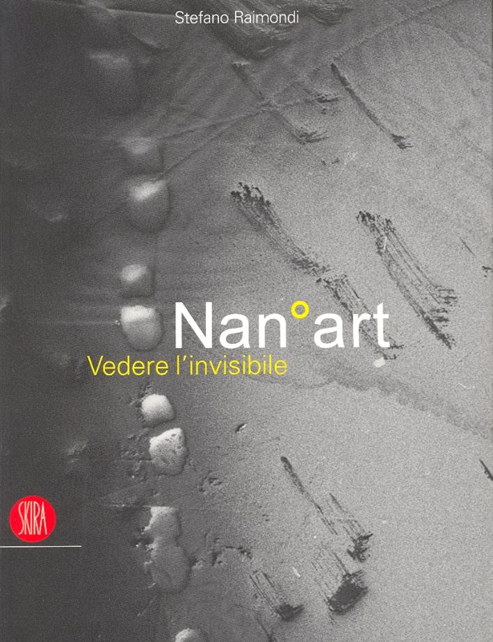 Nan° Art. Vedere l'invisibile. Seeing the Invisible.