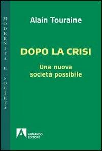 Dopo la crisi. Una nuova società possibile.