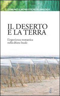 Il deserto e la terra. L'esperienza monastica nella chiesa locale.