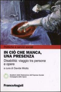 In ciò che manca, una presenza. Disabilità: viaggio tra persone e opere.
