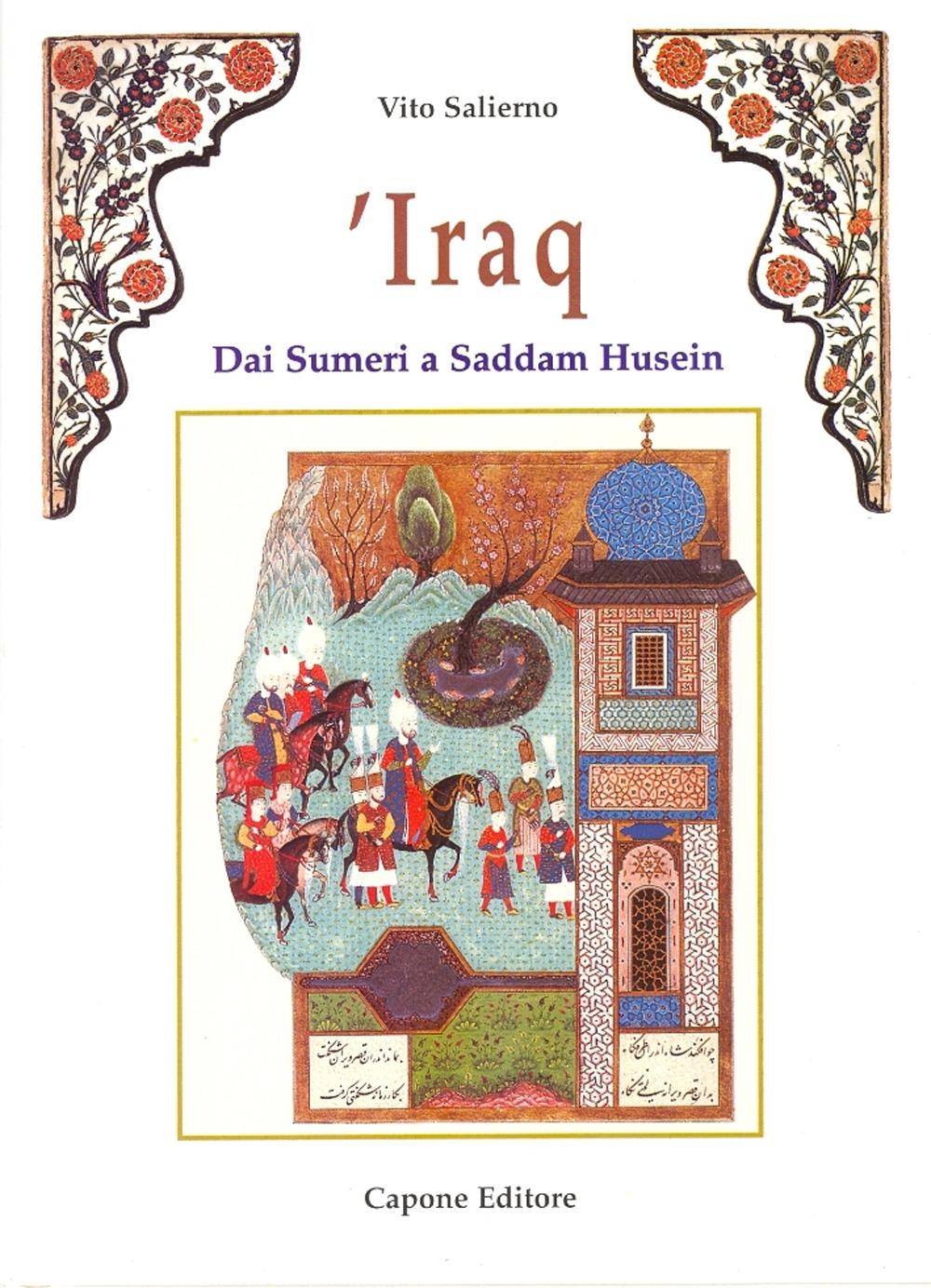Iraq. Dai Sumeri a Saddam Hussein.