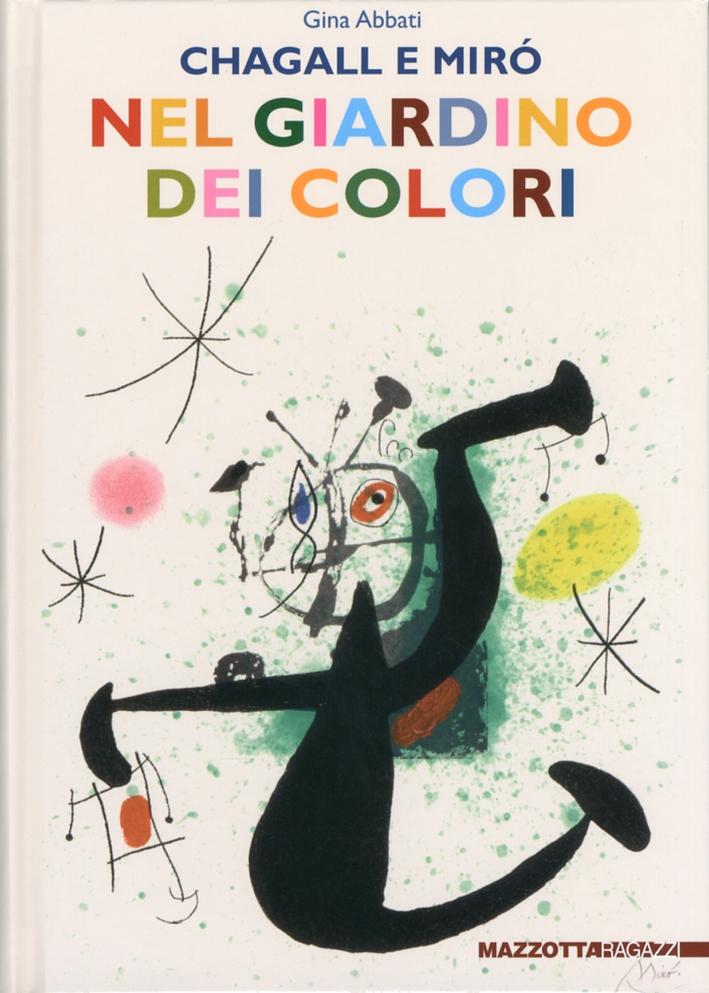 Chagall e Mirò nel giardino dei colori.