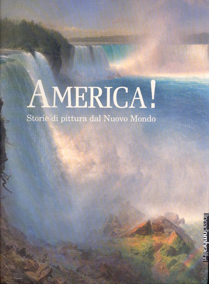 America! Storie di pittura dal Nuovo Mondo.
