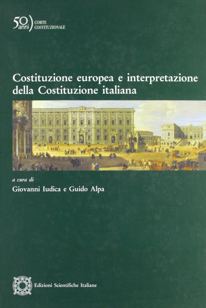 Costituzione europea e interpretazione della costituzione italiana.