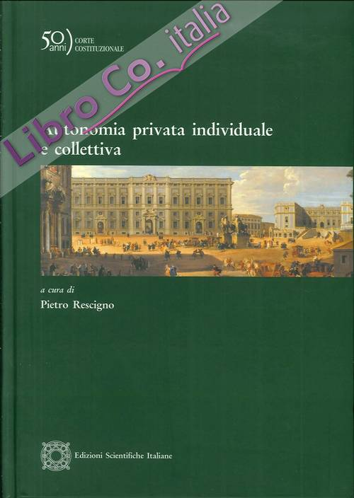 Autonomia privata individuale e collettiva.