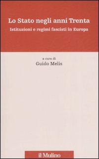 Lo Stato negli anni Trenta. Istituzioni e regimi fascisti in Europa.
