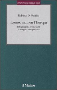 L'euro, ma non l'Europa. Integrazione monetaria e integrazione politica.