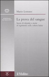 La prova del sangue. Storie di identità e storie di legittimità nella cultura latina.