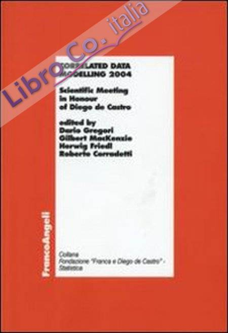Correlated data modelling 2004. Scientific Meeting in Honour of Diego de Castro