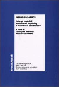 Intangible assets. Principi contabili, modalità di reporting e tecniche di valutazione