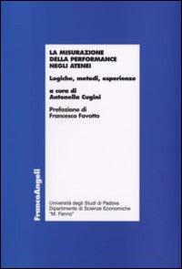 La misurazione della performance negli atenei. Logiche, metodi, esperienze.